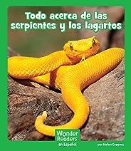 Todo acerca de las serpientes y los lagartos (Wonder Readers Spanish Early) (Spanish Edition)
