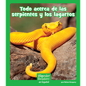 Todo acerca de las serpientes y los lagartos (Wonder Readers Spanish Early) (Spanish Edition)
