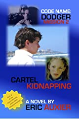 Code Name: Dodger Mission 2: Cartel Kidnapping Kindle Edition
