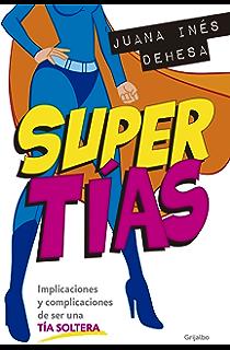 Supertías: Implicaciones y complicaciones de ser una tía soltera (Spanish Edition)