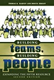 Building Teams, Building People : Expanding the Fifth Resource Second Edition