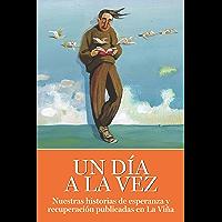 UN DÍA A LA VEZ: Nuestras historias de esperanza y recuperación publicadas en La Viña
