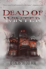 Dead of Winter: A Dark Fiction Anthology Kindle Edition