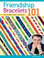Friendship Bracelets 101: Fun to Make, Wear, and Share! (Design Originals) Step-by-Step Instructions for Colorful Knotted Embroidery Floss Jewelry, Keychains, & More for Kids & Teens