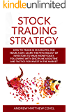 STOCK TRADING  STRATEGY: How to trade in 30-minutes, one hour, a day. Learn the psychology of investors to make money in the market