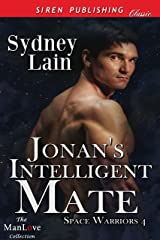Jonan's Intelligent Mate [Space Warriors 4] (Siren Publishing Classic ManLove) Kindle Edition