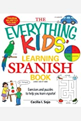 The Everything Kids' Learning Spanish Book: Exercises and puzzles to help you learn Espanol Paperback