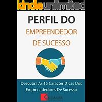 Perfil Do Empreendedor De Sucesso: Descubra As 15 Características Dos Empreendedores De Sucesso
