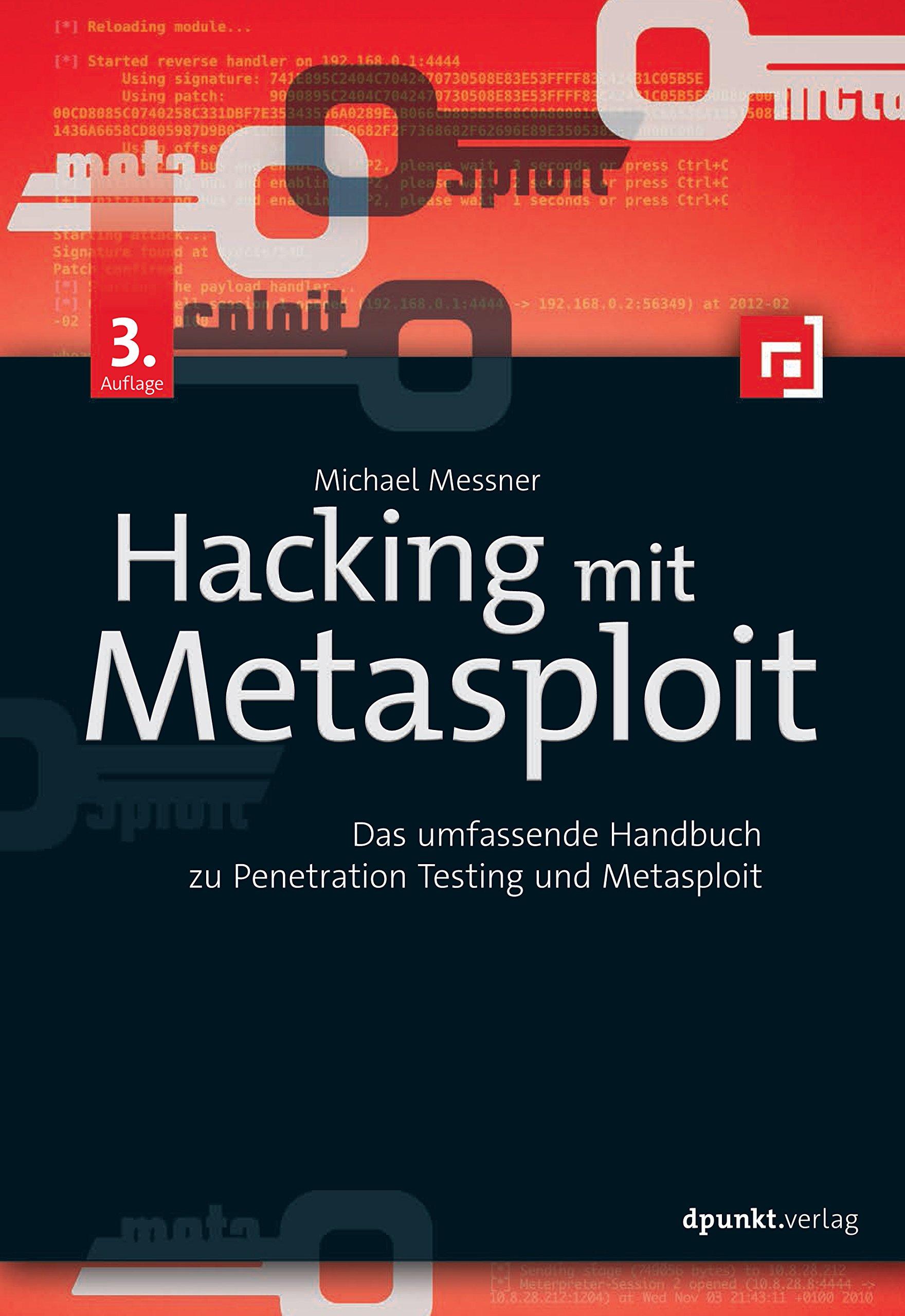 Hacking mit Metasploit: Das umfassende Handbuch zu Penetration Testing und Metasploit