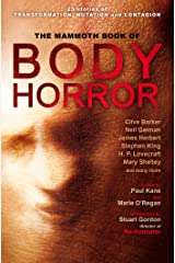The Mammoth Book of Body Horror Kindle Edition