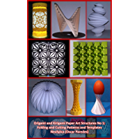 Origami and Kirigami Paper Art Structures No 1: Fold and Cut Patterns and Templates: NeoSpica Paper Structures (English Edition)