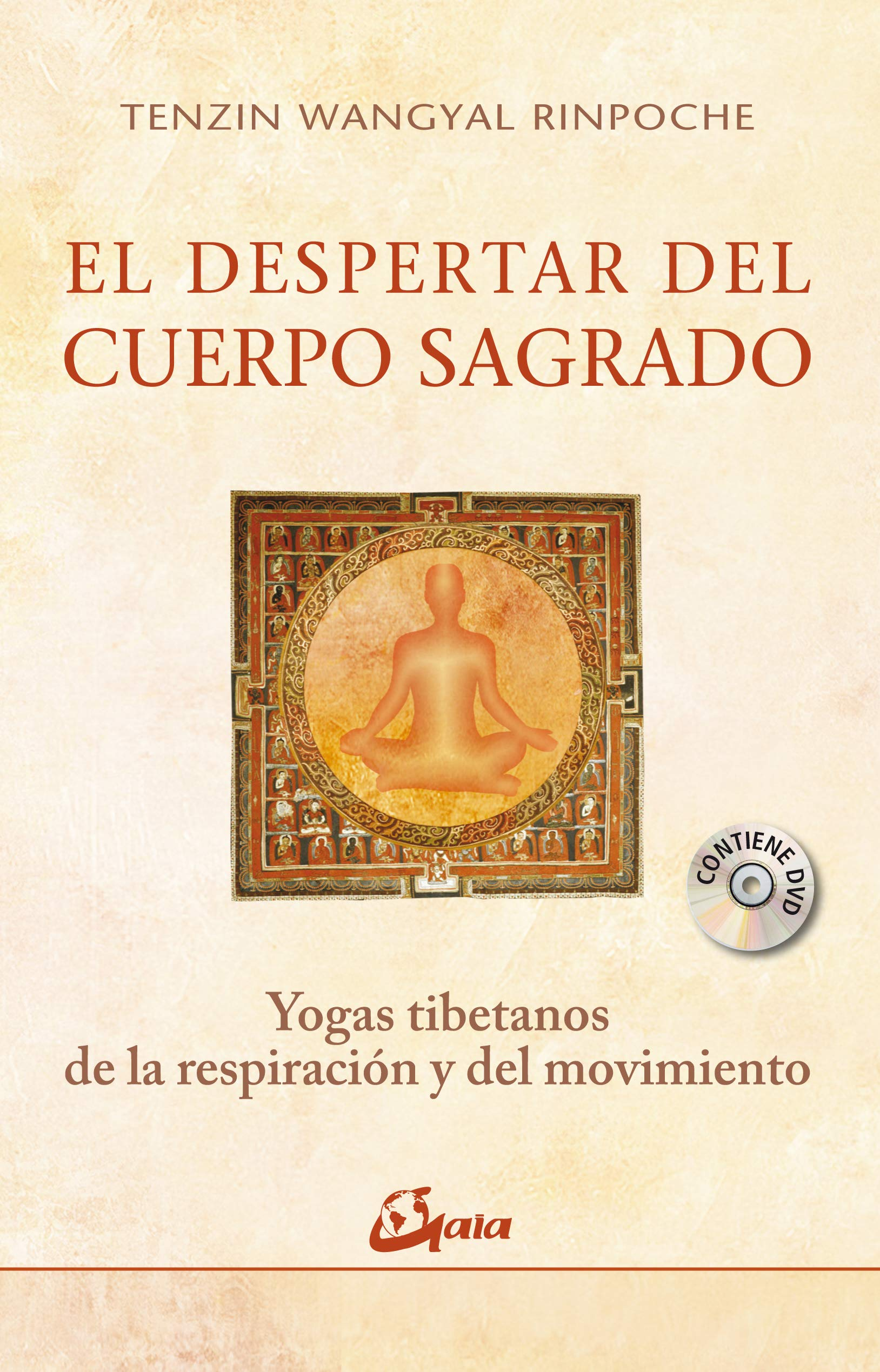 El despertar del cuerpo sagrado : yogas tibetanos de la ...