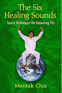 The Six Healing Sounds Taoist Techniques For Balancing Chi