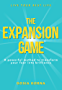 The Expansion Game: A powerful method to transform your fear into brilliance