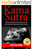 Kama Sutra: Best Sex Positions from Kama Sutra and Tantra to Skyrocket Your Sex Life (English Edition)