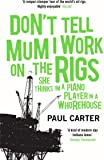 Don't Tell Mum I Work on the Rigs: (She Thinks I'm a Piano Player in a Whorehouse)