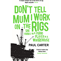 Don't Tell Mum I Work on the Rigs:
