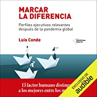 Marcar la Diferencia: Perfiles ejecutivos relevantes después de la pandemia global