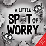A Little SPOT of Worry (Inspire to Create A Better You!)