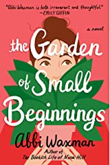 The Garden of Small Beginnings Kindle Edition