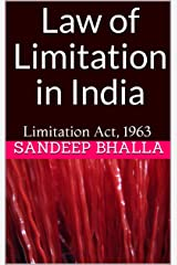 Law of Limitation in India: Limitation Act, 1963 Kindle Edition