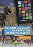 GESTION DEL COLOR EN PROYECTOS DE DIGITALIZACION