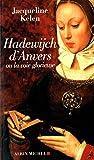 Hadewijch d'Anvers: Ou la voie glorieuse