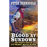 Blood at Sundown (Lou Prophet, Bounty Hunter Book 2) book cover