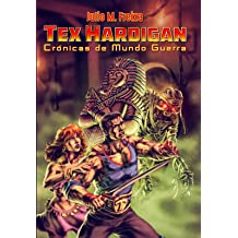 Crónicas de Mundo Guerra (Tex Hardigan nº 1) (Spanish Edition) Aug 11, 2016