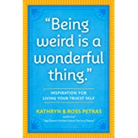 """""""Being Weird Is a Wonderful Thing"""": Inspiration for Living Your Truest Self"""