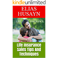 Life Insurance Sales Tips And Techniques