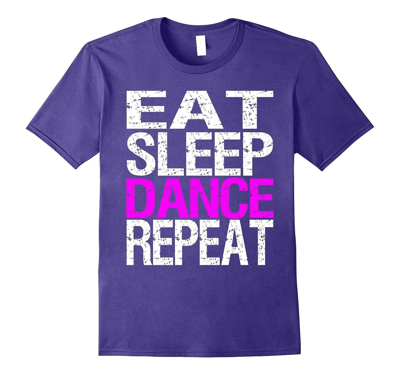 Eat Sleep Dance Repeat T Shirt-FL