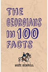 The Georgians in 100 Facts Kindle Edition
