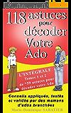 """118 astuces pour décoder votre Ado: """"L'intégrale Tome 1 et 2 de 59 astuces pour décoder votre Ado"""""""