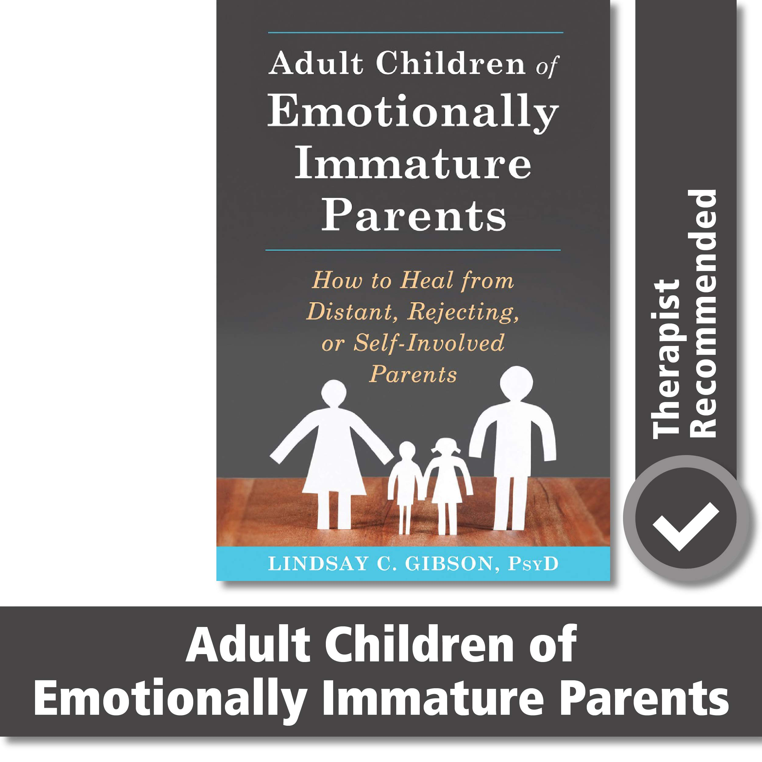 Adult Children of Emotionally Immature Parents: How to Heal from Distant, Rejecting, or Self-Involved Parents WeeklyReviewer