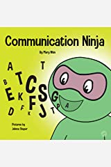 Communication Ninja : A Children's Book About Listening and Communicating Effectively (Ninja Life Hacks 29) Kindle Edition