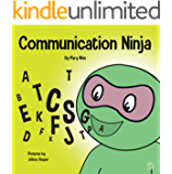 Communication Ninja : A Children's Book About Listening and Communicating Effectively (Ninja Life Hacks 29)