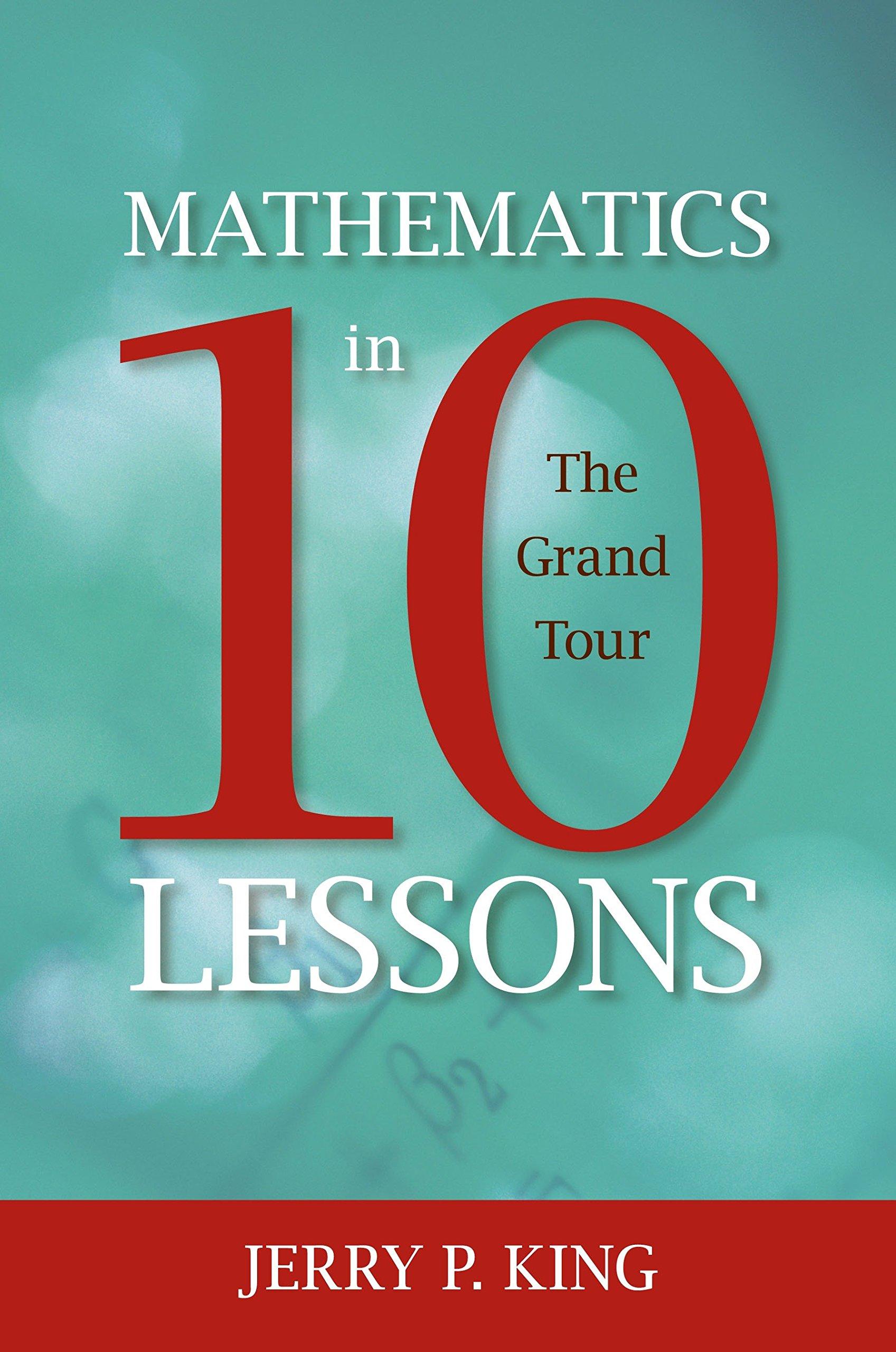 Read Online Mathematics in 10 Lessons: The Grand Tour pdf epub
