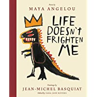 Life Doesn't Frighten Me (25th Anniversary Edition): Maya Angelou & Jean-Michel Basquiat