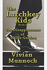 The Latchkey Kids: The Disappearance of Willie Gordon: Book 2 Kindle Edition