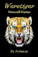 Weretiger Werewolf Hunter Kindle Edition