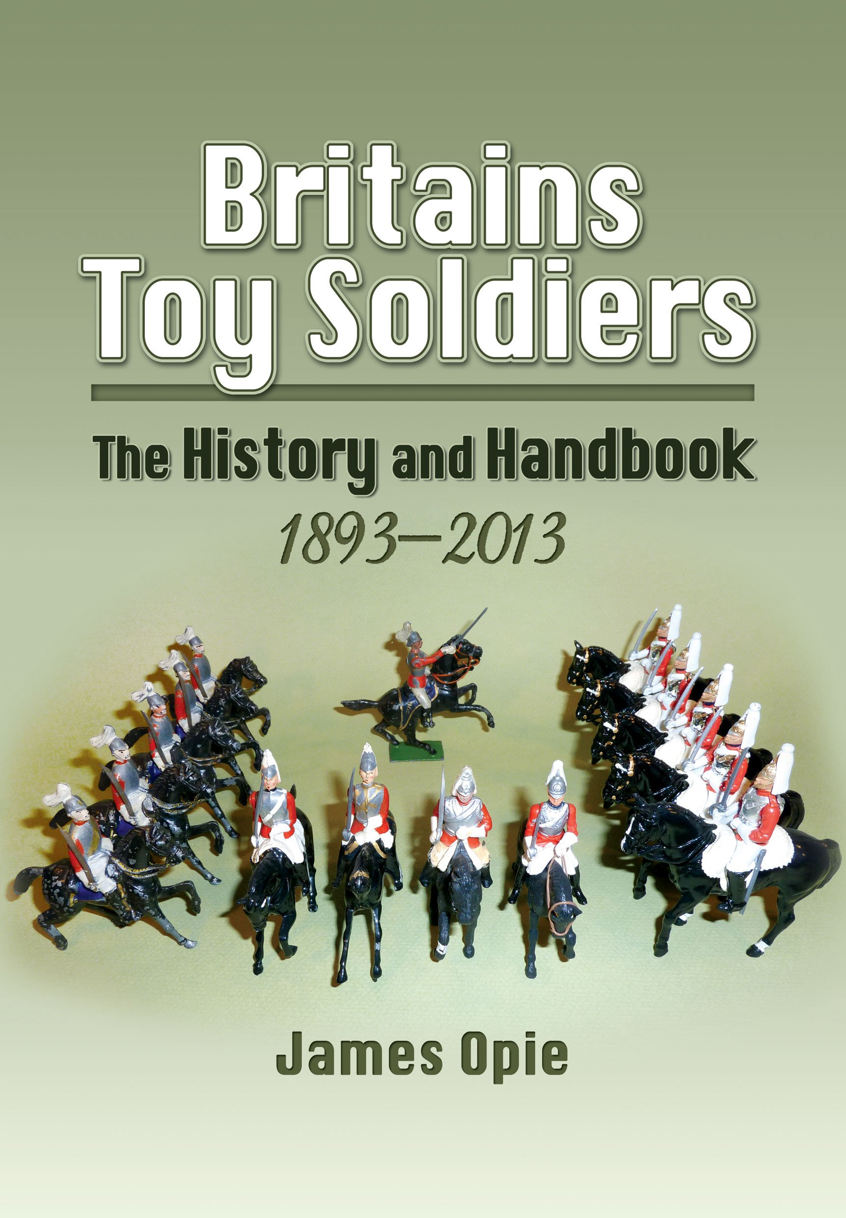 Britains Toy Soldiers: The History and Handbook 1893-2013 pdf