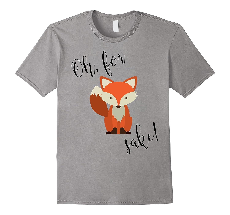 Oh For Fox Sake Shirt-CD