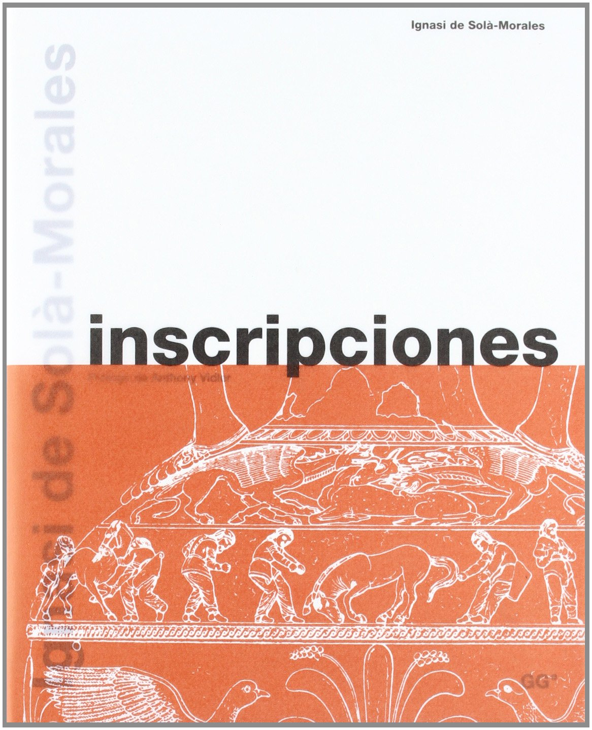 Inscripciones (Biblioteca Ignasi de Solà-Morales): Amazon.es: Ignasi de Sola-morales, Anthony Vidler: Libros