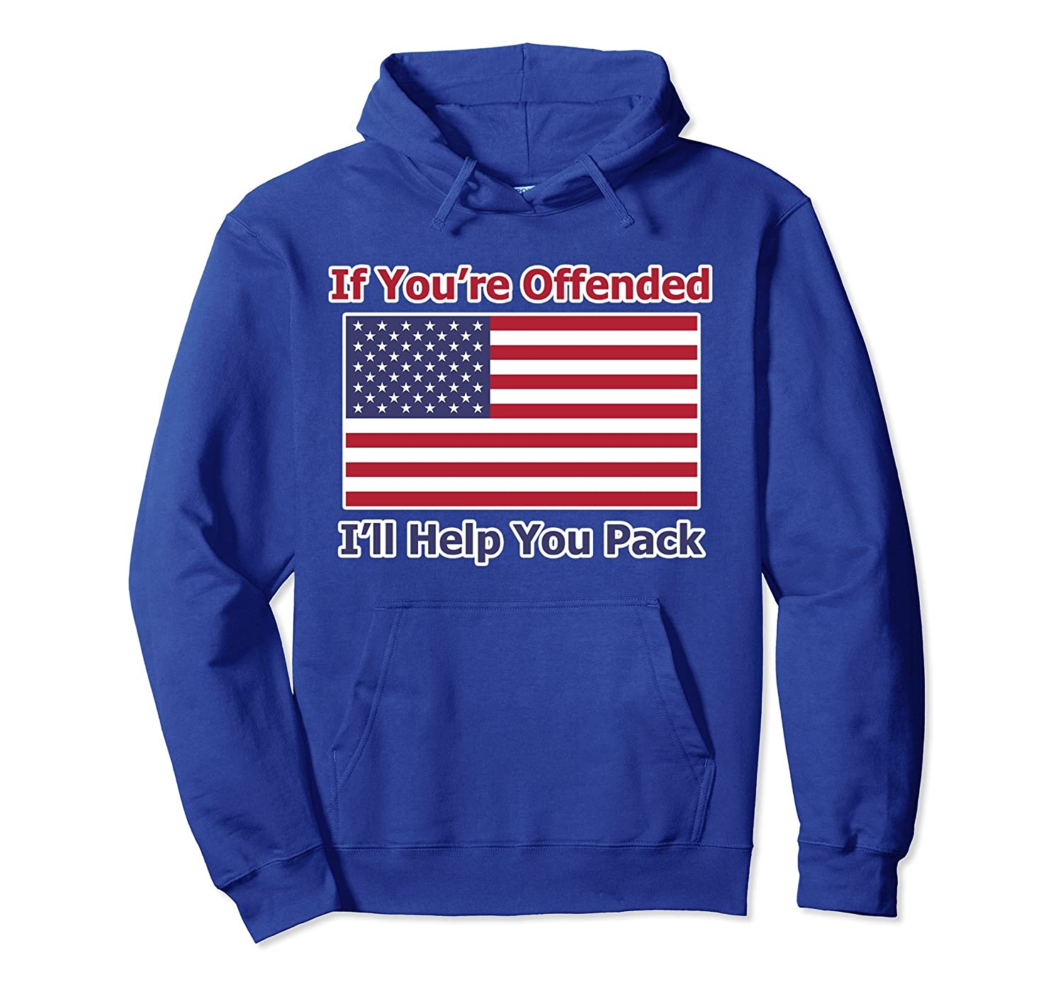 American Flag Hoodie If You're Offended I'll Help You Pack-TH
