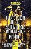 I cento colori del blu-Sei il mio sole anche di notte-Infinito + 1