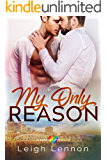 My Only Reason (A Love is Love Book Book 1)