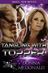 Tangling With Topper: My Crazy Alien Romance, Book 1 (Magic, New Mexico 22) Kindle Edition