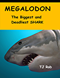 Megalodon: The Biggest and Deadliest Shark (Ages 6-8)