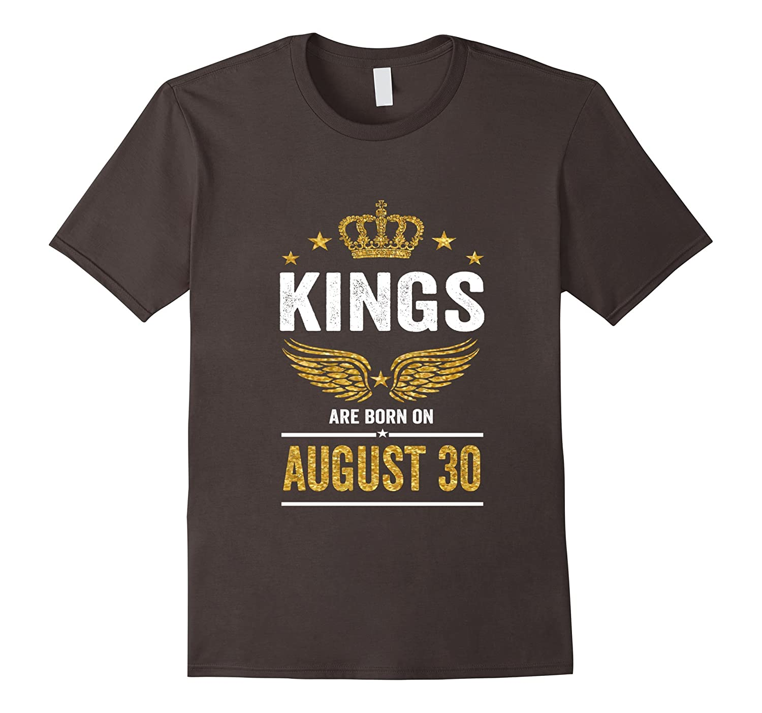 Kings Are Born On August 30 Birthday T-Shirt-Vaci